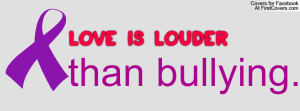 Love Is Louder campaign to eradicate bullying